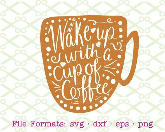 Coffee Svg Dxf Eps Png Coffee Mug Svg Coffee Cup Svg Etsy