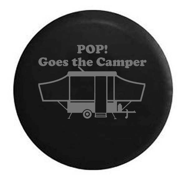 POP! Goes the Camper Popup Camping Trailer Jeep Rv Camper Spare Tire Cover  - T113
