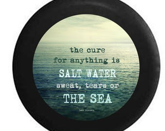Cure for Anything is Salt Water Sweat Tears Sea Ocean Beach Jeep RV Camper Spare Tire Cover V745
