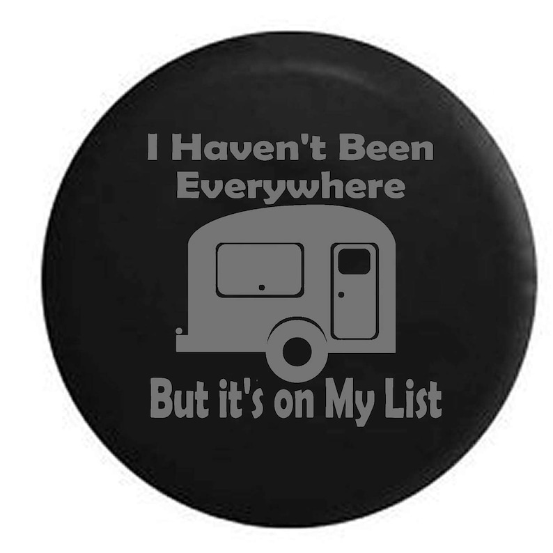 Tire Cover I Go Wherever I/'m Towed Travel Camper for Jeep Rubicon Liberty RV
