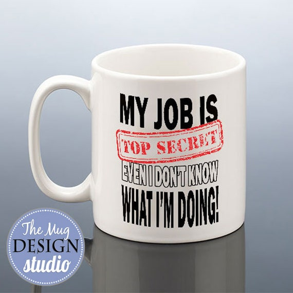 TOP SECRET JOB Mug Funny Office Cup Work Birthday Gift For Him
