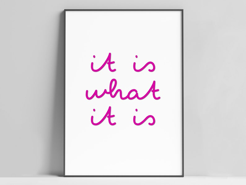 It Is What It Is Print / Love Island Print / Motivational Wall Pink