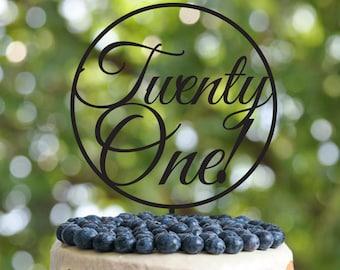 Custom Twenty One cake topper - Silhouette Twenty One cake topper - Personalized Cake Topper- Customizable Twenty One cake topper