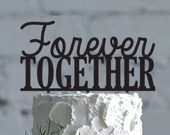 Customizable Wedding Cake Topper,Together Forever wedding Cake Topper,Engagement Party Decor,Together Forever Cake Topper,Rustic Cake Topper