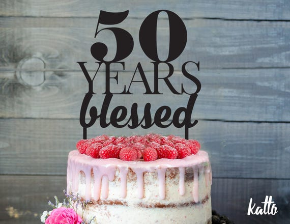 Birthday Cake Topper 50 Years Blessed