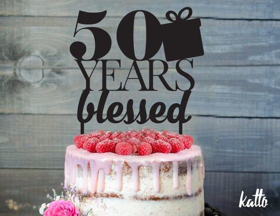 Anpassbare Geburtstag Kuchen Topper 50 Jahre Gesegnet Cake Etsy