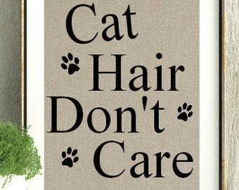Cat,Cat lover, Cat Hair, Cat hair don't care, Cat gift, Gift for Cat lover, Cat Quote, cat Art, Paw Prints,Cat Prints,Cat decor, Wall Art