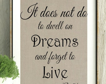 Dumbledore, Harry Potter, Harry Potter Gift, Harry Potter Print,J.K.Rowling quote, It does not do to dwell on dreams, Gift for Reader,Print