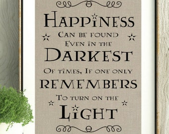 Harry Potter, Dumbledore,Harry Potter Gift, Harry Potter Quote, J.K.Rowling Quote,Harry Potter Decor, Kids Gift, Book Quote, Harry Potter