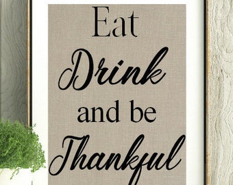 Thankful Decor, Eat Drink and be Thankful Print,Mothers Day Gift,Thanksgiving Decor,Wall Hanging, Eat Drink and Be, Fall Decor, Thanksgiving