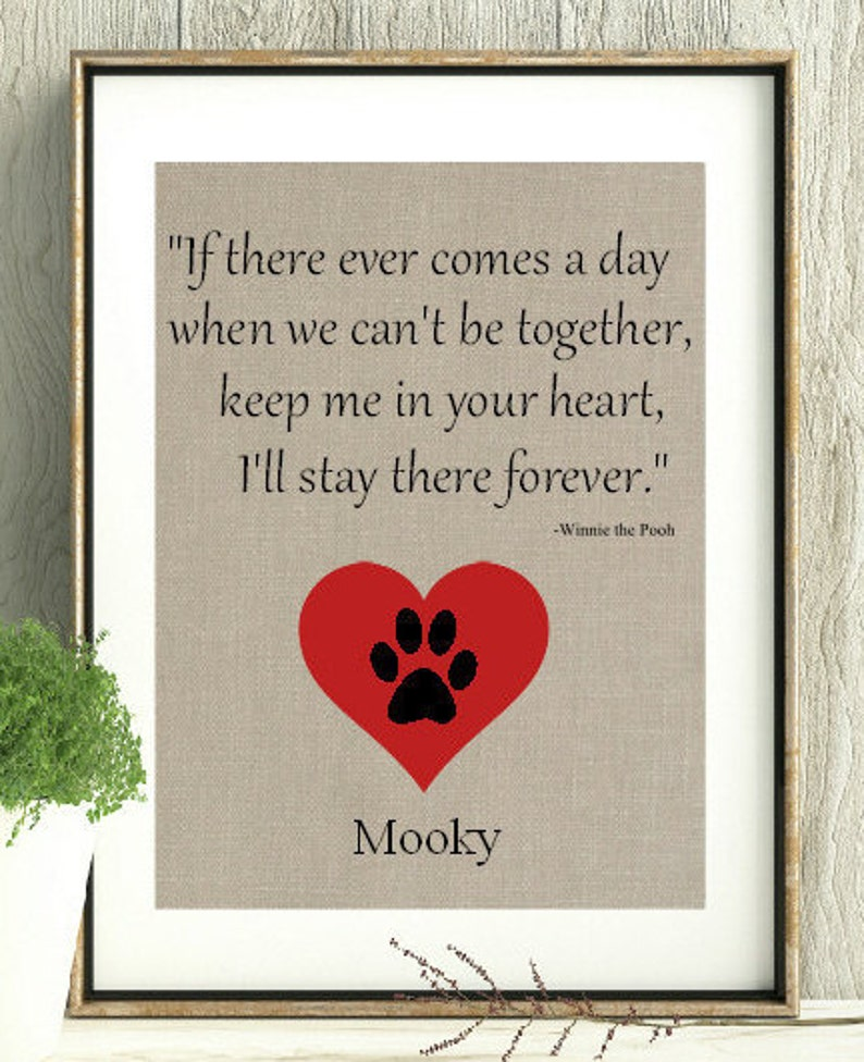 Loss of pet, Pet memorial, Loss of pet gift, Pooh Quote, If ever there  comes a day, Death of Pet, Remeber me,Pet Momento, Winnie the Pooh,