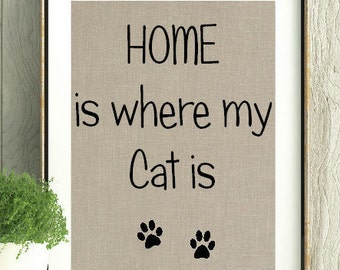 Home is where my cat is, Cat Gift,Gift for cat lover,I love my cat,cat print,cats,cat lady,wall art,wall decor,cat decore,gift for coworker