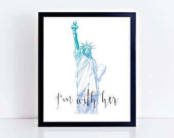 Im With Her Statue Of Liberty Art Statue of Liberty City Prints City Wall Art New York Art Skyline Print New York Wall Art New York Print