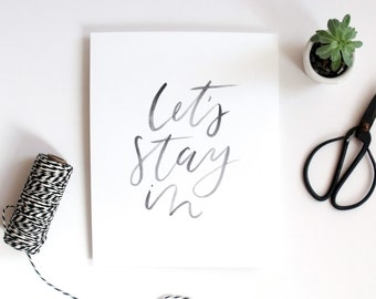 Let's Stay In Hand-Lettered Print
