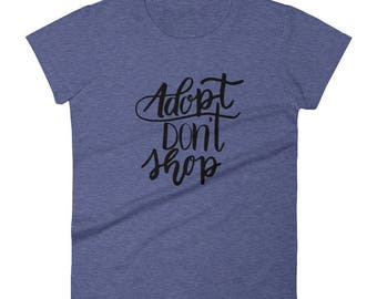 Adopt Don't Shop Women's T-Shirt