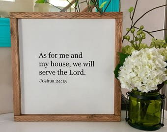 """As for me and my house, we will serve the Lord 