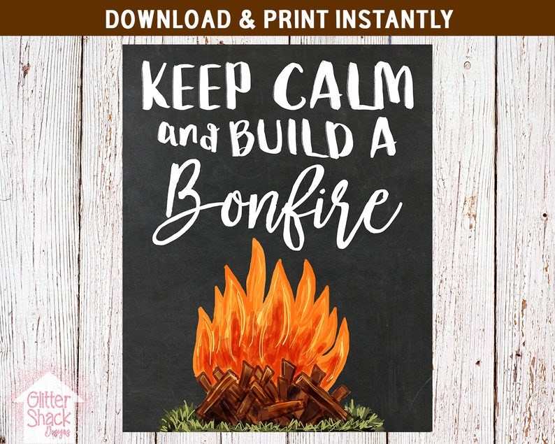 Keep Calm And Build A Bonfire Chalkboard Sign PRINTABLE Party image 0