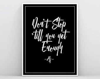 Michael Jackson Art Dont Stop Till You Get Enough MJ Song Print Typography Wall Quote Lyrics Black And White