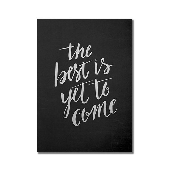The Best Is Yet To Come Quote By Frank Sinatra Wall Art Etsy