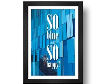 So BLUE but so HAPPY!   Digital print   Design art   Illustration  Wall art