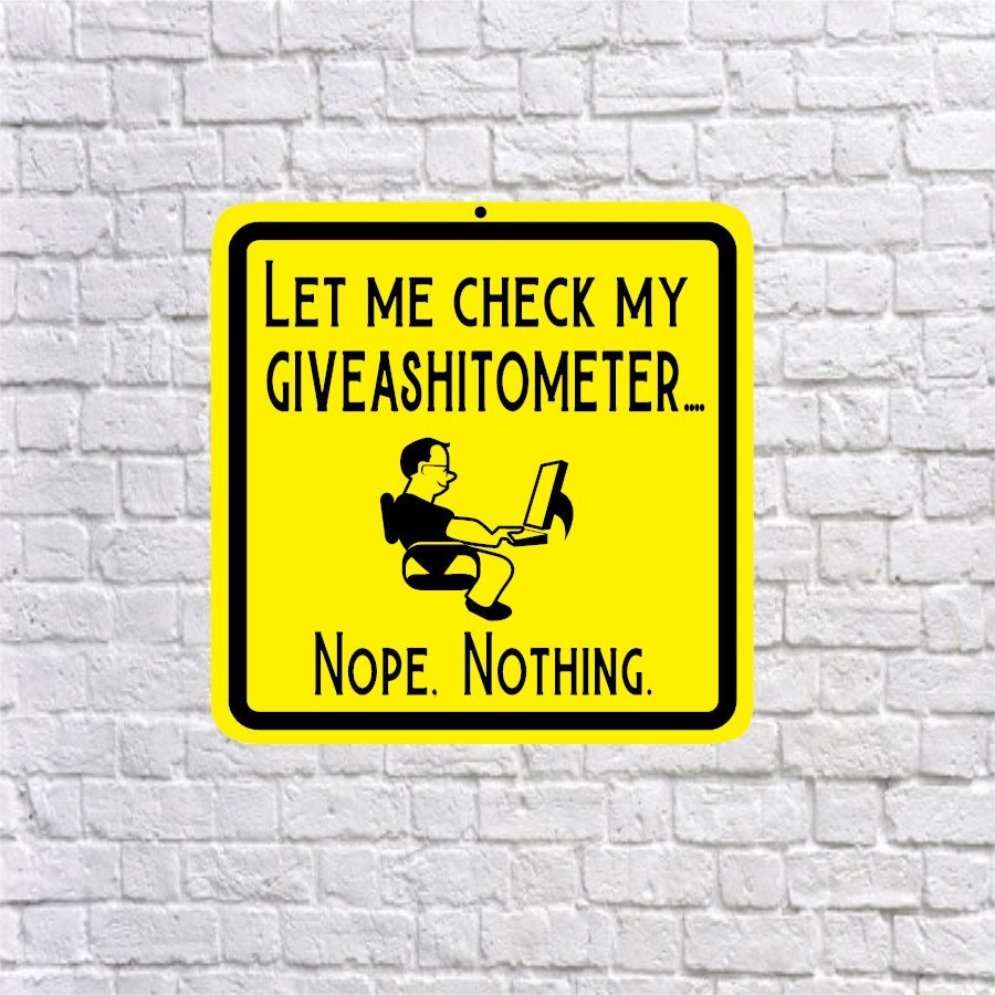 Let me check my Giveashitometer Aluminum sign funny office   Etsy