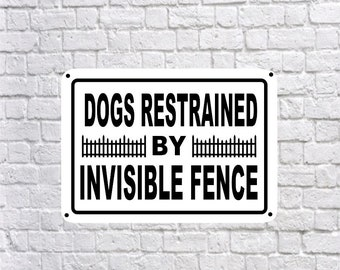"""Dogs Restrained by Invisible Fence - Big 10"""" x 14"""" Quality Aluminum Sign, weatherproof highly visible wireless electric"""