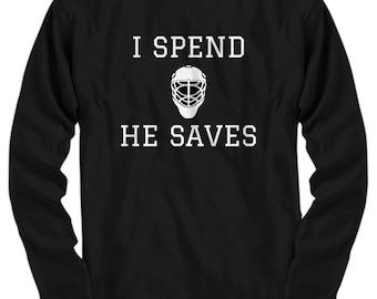 e6db0cb1 Funny Hockey Mom Shirt - Goalie Mom Gift - I Spend He Saves - Hockey Dad,  Goalie Dad - Mother's Day - Long Sleeve Tee