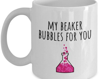 ee7e78590fa Cute Chemistry Valentine - Science Mug - Romantic Valentine's Day Present -  Cute Pun Gift Idea - My Beaker Bubbles For You