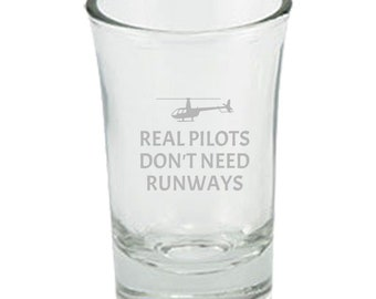 Funny Helicopter Pilot Gift - Helicopter Gift Idea - Real Pilots Don't Need Runways - Shot Glass