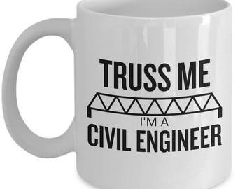 Civil Engineer Gift - Truss Me - Funny Present - Coffee Mug