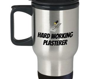 Funny Plastering Travel Mug - Plasterer Gift Idea - Hard Working Plasterer
