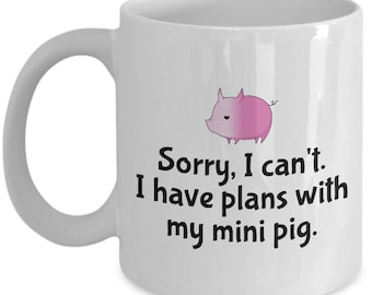 Mini Pig Mug - I Have Plans With My Mini Pig - Gift For Pig Lover
