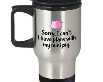 Mini Pig Travel Mug - I Have Plans With My Mini Pig - Gift For Pig Lover