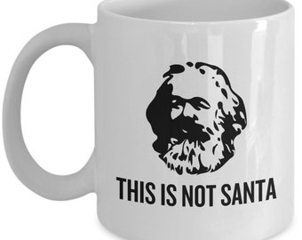 Funny Karl Marx Mug - Marxist Present idea - Sociology Gift - Philosophy Gift - This Is Not Santa