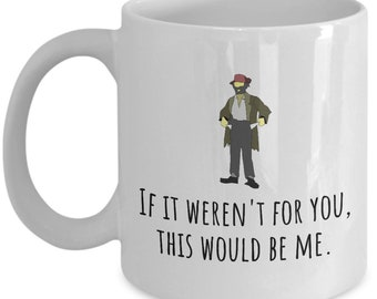 Funny Parent Gift - Funny Mom Mug - Mother's Day Gift Idea - Mom's Birthday - This Would Be Me - Hobo