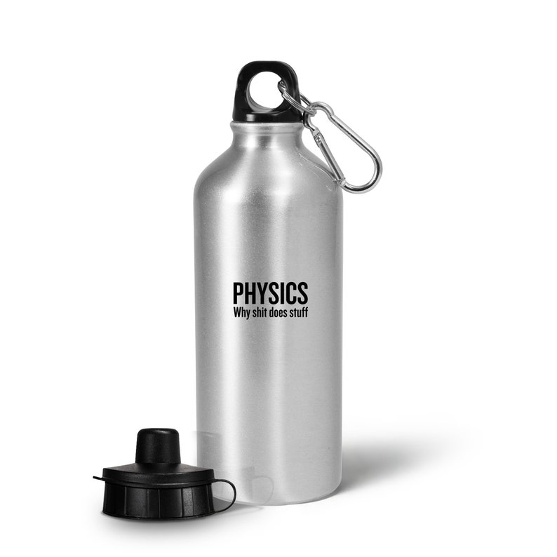 Funny Physics Water Bottle - Physicist Gift - Why Shit Does Stuff