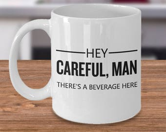 Funny Big Lebowski Mug - Big Lebowski Quote Mug - Big Lewbowski Gift - Hey Careful Man There's a Beverage Here - Big Lebowski Parody