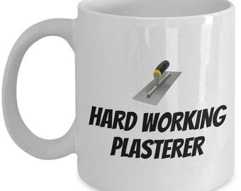 Funny Plastering Mug - Plasterer Gift Idea - Hard Working Plasterer