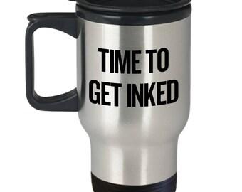 Temps de s'encré - artiste cadeau - tasse de voyage de tatouage de tatouage