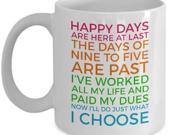 Retirement Party Gift - Retirement Mug - Retirement Gift - Retirement Present - Retiree Present - Happy Days Are Here at Last