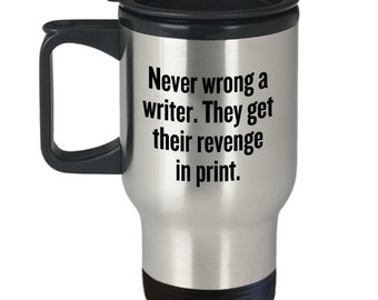 Funny Writer Travel Mug - Novelist Gift Idea - Author Present - Never Wrong A Writer