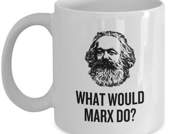 Funny Karl Marx Mug - Sociology student or Teacher - Philosophy Gift - What Would Marx Do?