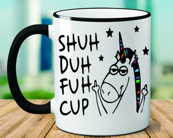 Details about  /Shuh Duh Fuh Cup Mug Shut The Fuh Cup Shut The F*ck Up Curse Word Mug Cussing