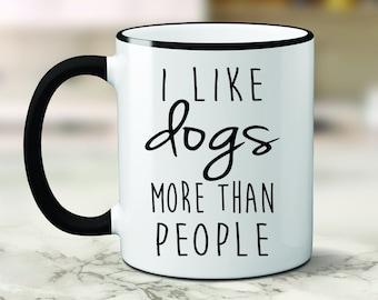 Custom I Like Dogs More Than People Mug, I Like Dogs More Than People Mug, Dog Mugs, Dog Lovers Mug,Custom Dog Mug, Funny Dog Mug, Dog Mom