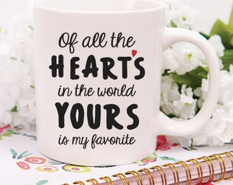 Of All The Hearts In The World Yours Is My Favorite Valentines Mug, Couples Mug,Custom Valentines Mug, Valentines Gift, Custom Valentines