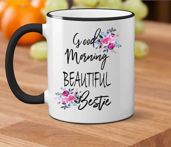 Good Morning Beautiful Bestie Best Friend Gift Besties Gift Etsy