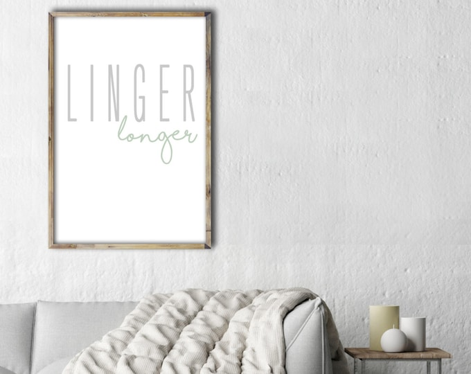 Linger Longer- Modern Home Decor Print