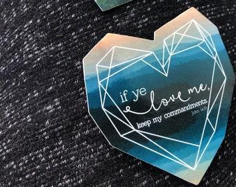 If ye love me, keep my commandments. John 14:15 Sticker