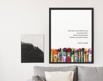 Paint- Vincent Van Gogh quote- poster print