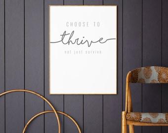 Choose to Thrive- Modern Home Decor Print